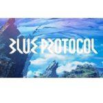PC向けオンラインゲーム『BLUE PROTOCOL』CaT募集を1万人へ増枠